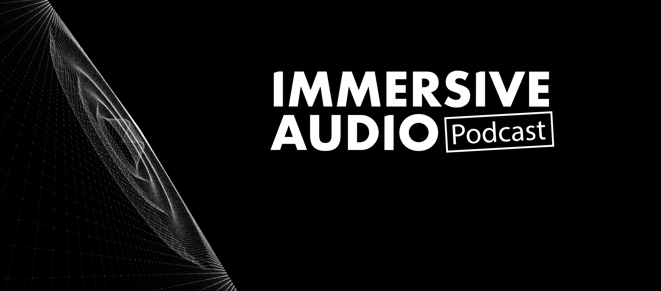 Immersive Audio Podcast – Episode 2 Justin Paterson